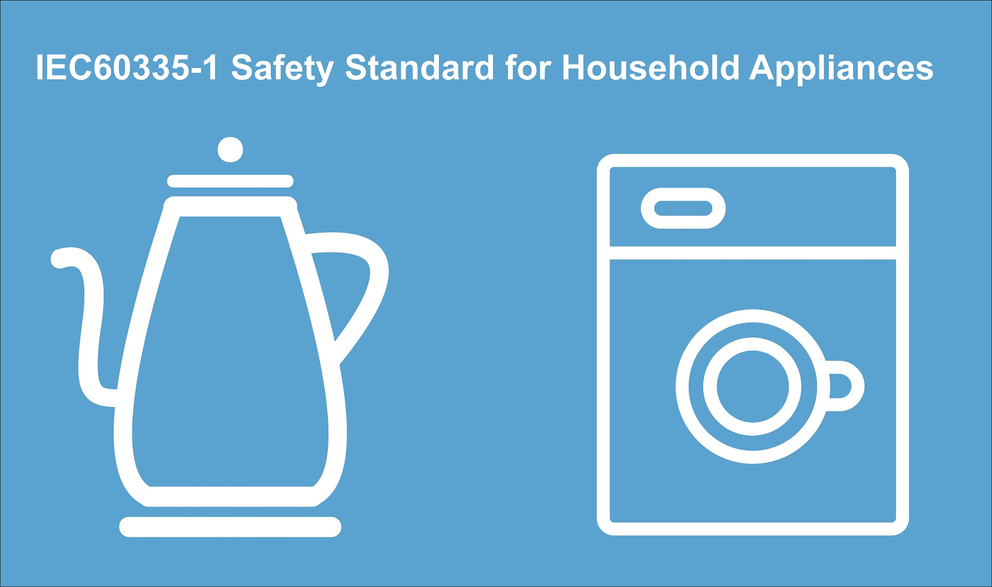 IEC60335-1 Safety Standard for Household Appliance